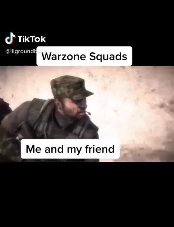 Glilgroundh Warzone Squads Me And My Friend Popular Memes On The Site Ifunny Co Popular Memes Memes My Friend
