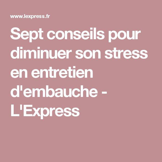 Sept conseils pour diminuer son stress en entretien d'embauche - L'Express