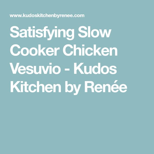Satisfying Slow Cooker Chicken Vesuvio - Kudos Kitchen by Renée
