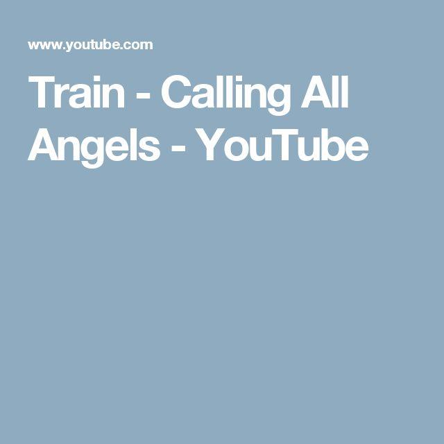Train - Calling All Angels - YouTube