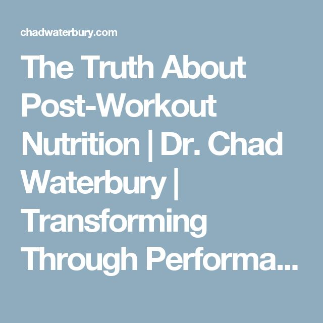 The Truth About Post-Workout Nutrition   Dr. Chad Waterbury   Transforming Through Performance