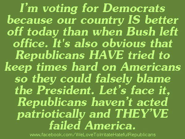 Our country IS better off when Democrats are in office & hold a majority, as bad as obstruction has been & continues to be, Obama has left us better off.  He had one hell of a mess to clean up, and the GOP is trying hard to keep it that way, excusing it away as Obama's fault.  Do they honestly think we are so silly to vote in another one?  I don't think so.  Bernie Sanders 2016!