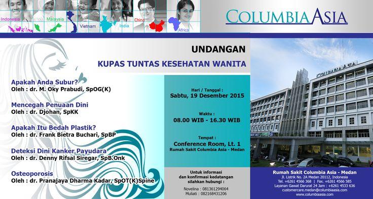 Dalam rangka memperingati Hari Ibu, Rumah Sakit Columbia Asia Medan mengadakan seminar awam mengenai masalah-masalah yang dihadapi oleh wanita pada tanggal 19 Desember 2015.