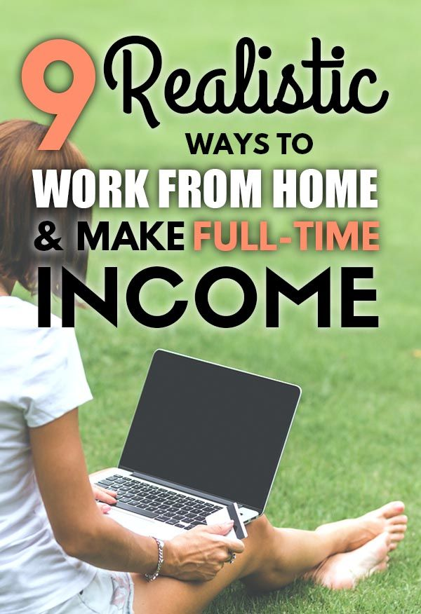 9 Realistic Ways To Work From Home and Make Full-Time Income – Making Money