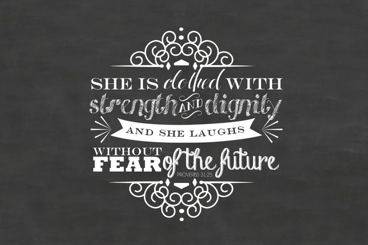 First attempt at using Photoshop to make chalkboard typography! :) Proverbs 31:25