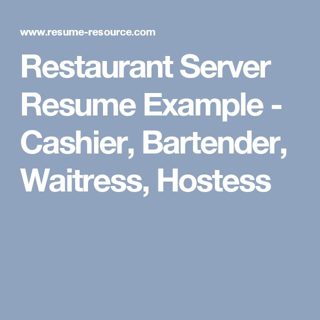 Restaurant Server Resume Example - Cashier, Bartender, Waitress, Hostess