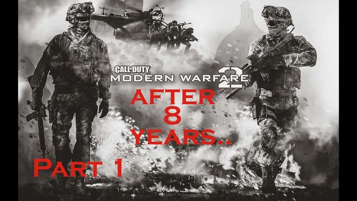 After 8 Years-Call of Duty  Modern Warfare 2 Part 1
