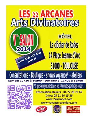 La 5eme edition du festival de la voyance , Les 22 Arcanes 2014 a toulouse. Du 5 au 6 avril 2014 a toulouse.  10H30