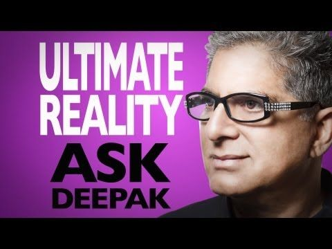 What Is Ultimate Reality? Ask Deepak!