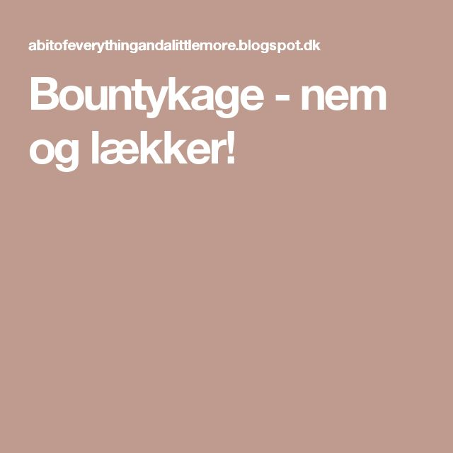 Bountykage - nem og lækker!