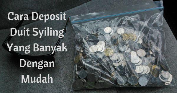 Cara mudah deposit duit syiling yang banyak
