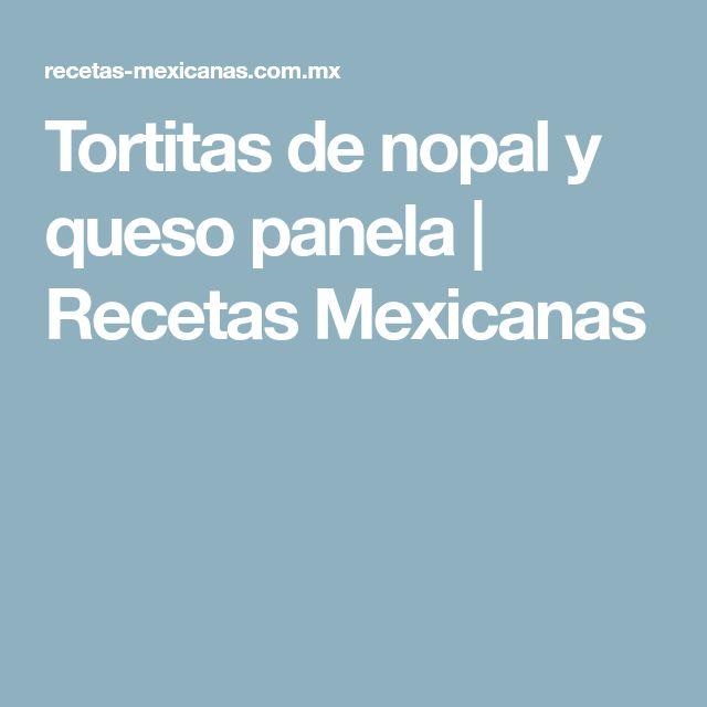 Tortitas de nopal y queso panela | Recetas Mexicanas
