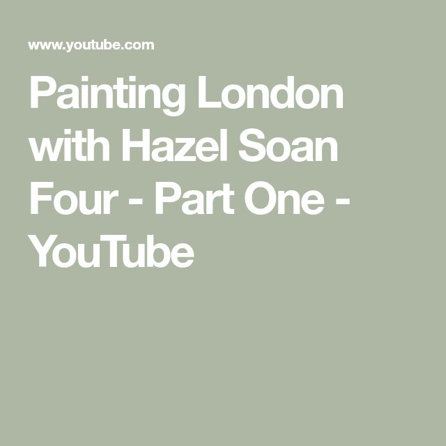 Painting London with Hazel Soan Four - Part One - YouTube