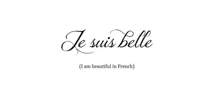 Je suis belle (I am beautiful in French)