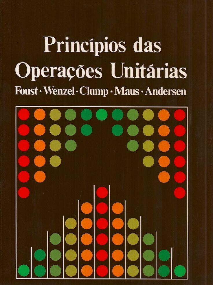 FOUST, Alan S. et al. Princípios das operações unitárias. [Principles of unit operations, 2nd ed. (inglês)]. Tradução de Horacio Macedo. 2 ed. reimpr. Rio de Janeiro: LTC, 2012. 670 p. Inclui bibliografia e índice; il. tab. quad.; 28cm. ISBN 9788521610380.  Palavras-chave: TECNOLOGIA QUIMICA; INDUSTRIA QUIMICA; ENGENHARIA QUIMICA.  CDU 66 / F781p / 2 ed. reimpr. / 2012
