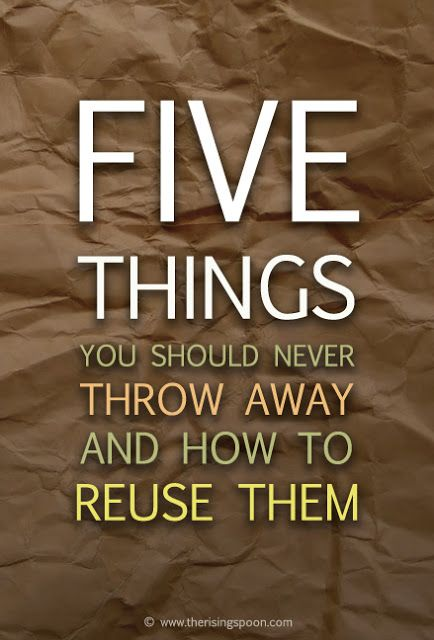 5 Things You Should Never Throw