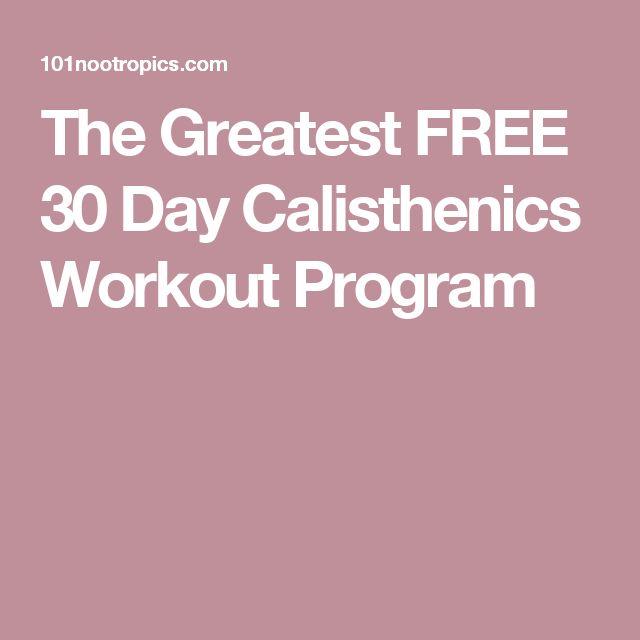 The Greatest FREE 30 Day Calisthenics Workout Program