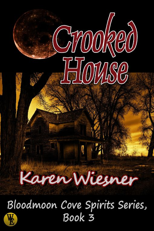 Bloodmoon Cove Spirits Series, Book 3: Crooked House by Karen Wiesner (Paranormal Romance)