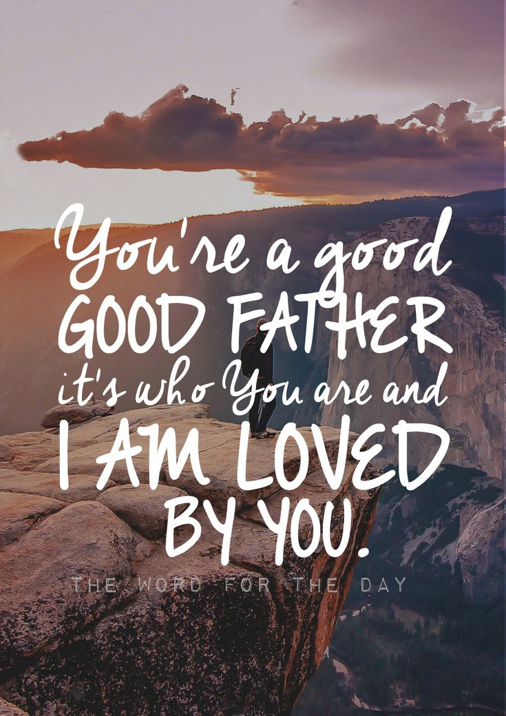 """Romans 8:15 says, """"For you did not receive the spirit of bondage again to fear, but you received the Spirit of adoption by whom we cry out, 'Abba, Father.'"""" God is our Father; we are His children. What kind of a Father is He? He is a good good..."""