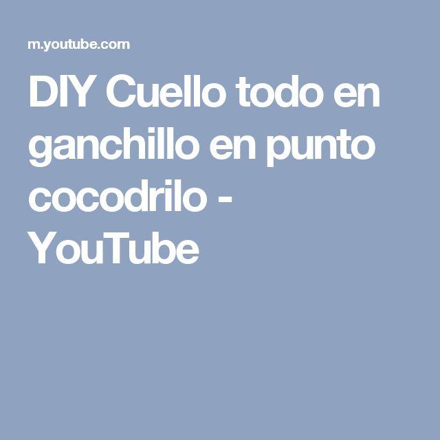 DIY Cuello todo en ganchillo en punto cocodrilo - YouTube