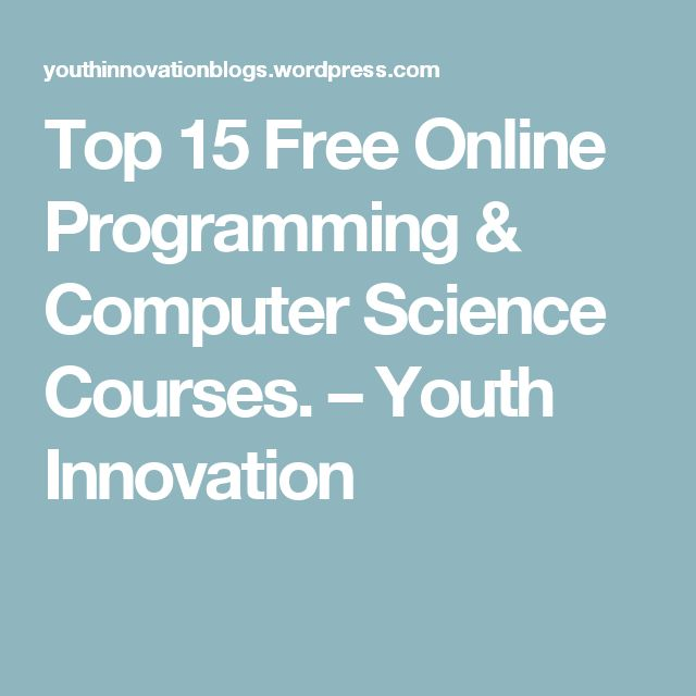 Top 15 Free Online Programming & Computer Science Courses. – Youth Innovation