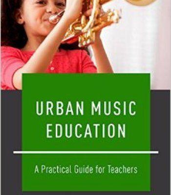Urban Music Education: A Practical Guide For Teachers PDF