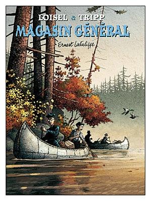 Magasin général, de Loisel et Tripp, ça se passe au Québec, dans l'ancien temps comme dit ma fille.
