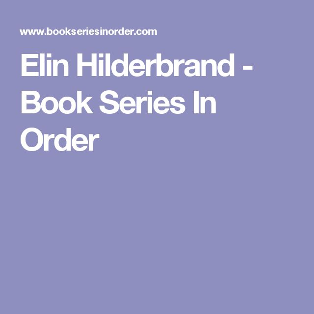 Elin Hilderbrand - Book Series In Order