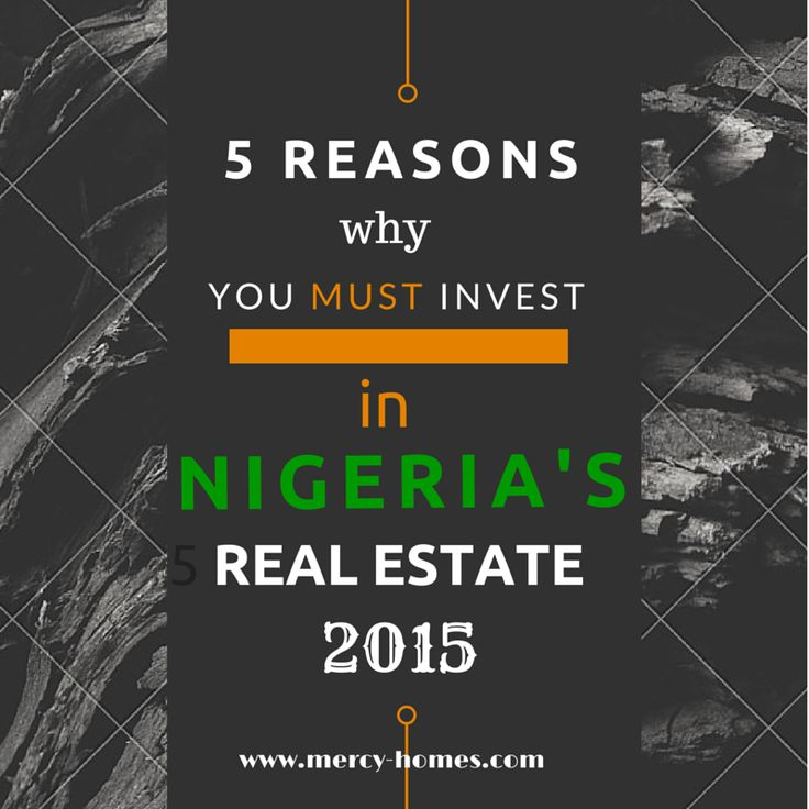 5 reasons to invest in Nigerias real estate