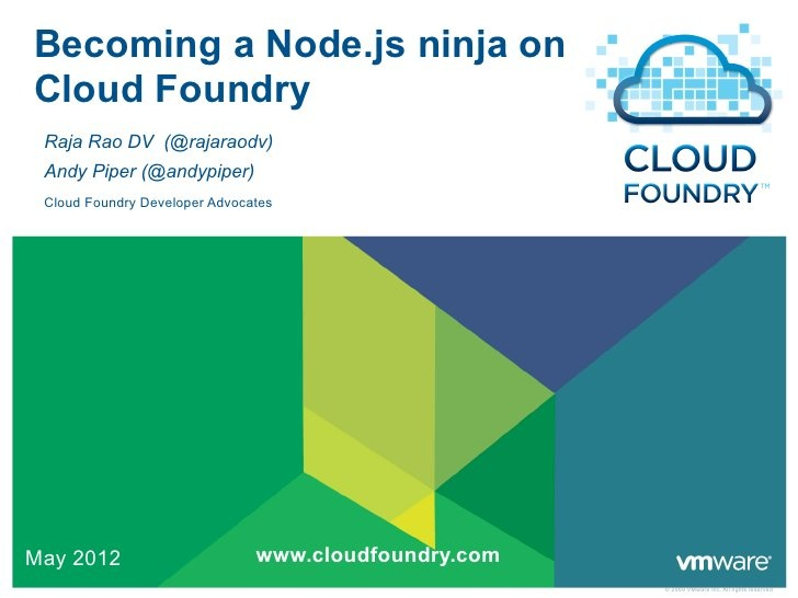 Becoming a Node.js Ninja on Cloud Foundry - Open Tour London by Andy Piper, via Slideshare