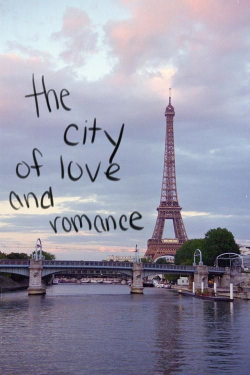 Paris, the city of love and romance