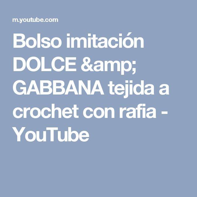 Bolso imitación DOLCE & GABBANA tejida a crochet con rafia - YouTube