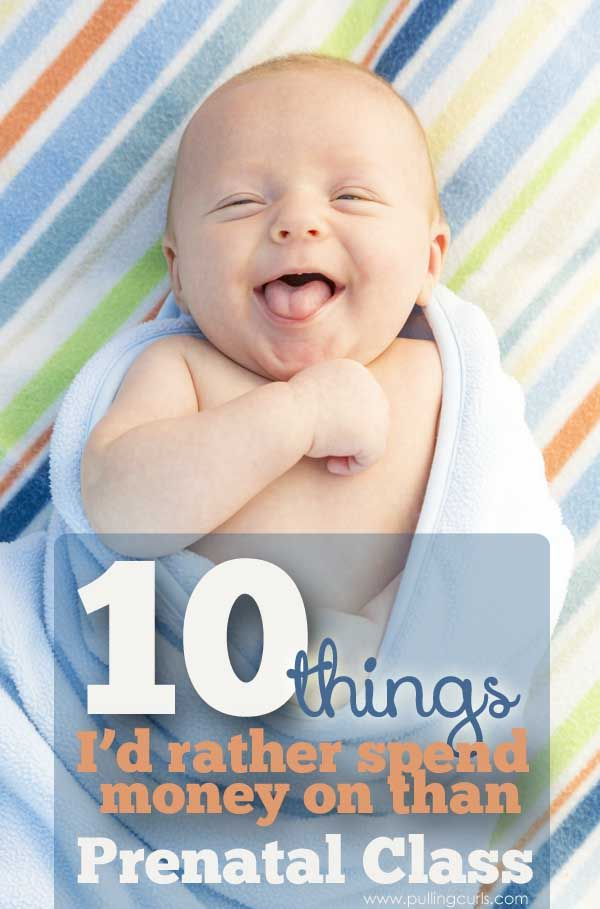 Prenatal class is such a drag. Here's 10 things I'd rather spend my money on!