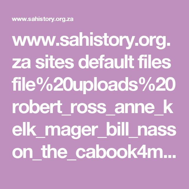 www.sahistory.org.za sites default files file%20uploads%20 robert_ross_anne_kelk_mager_bill_nasson_the_cabook4me.org_.pdf