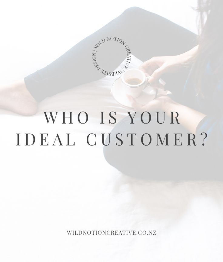 Who is your ideal customer? wildnotioncreative.co.nz