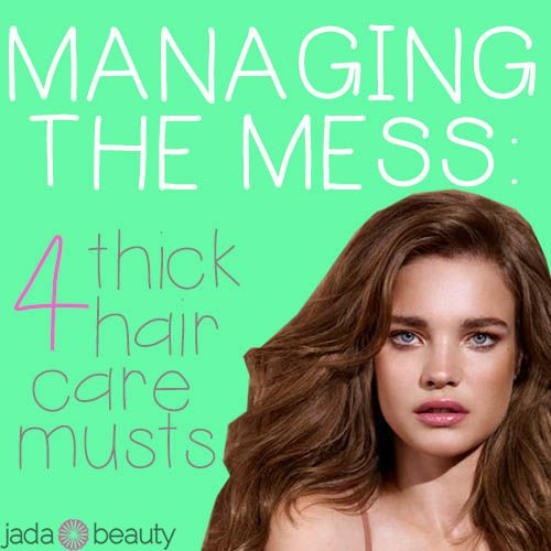 4 Thick Hair Care Musts. This is awesome and very helpful to anyone who has thick, messy hair!