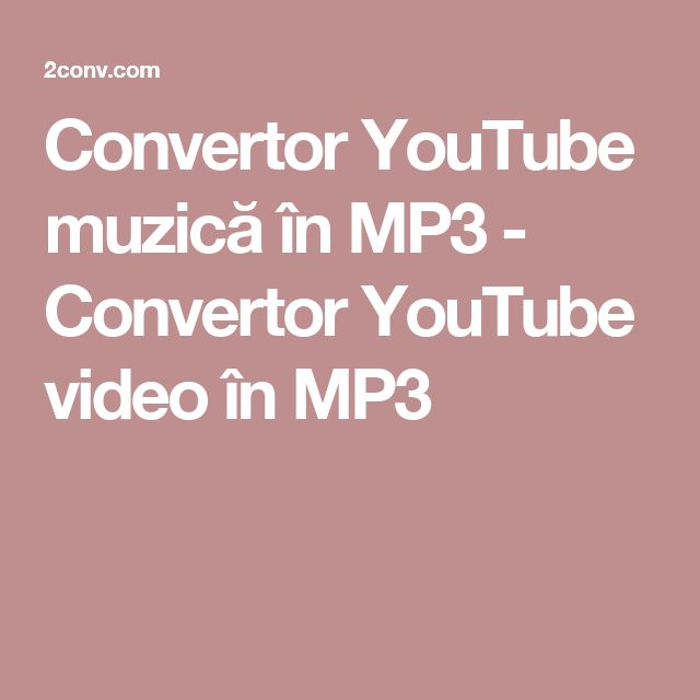 Convertor YouTube muzică în MP3 - Convertor YouTube video în MP3