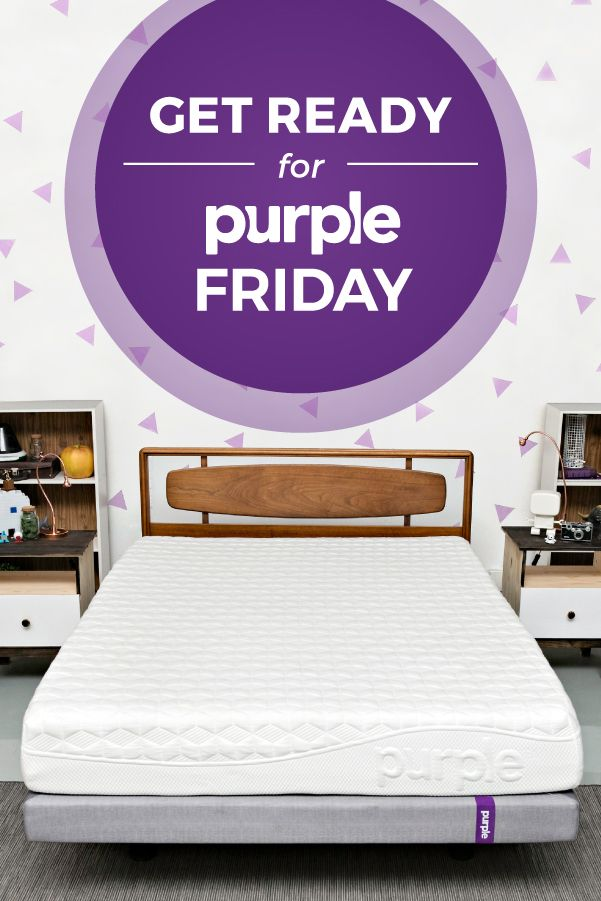 BlackFridayis turning Purple! Don't miss the deals on thebiggest mattress technology advancement in 80 years and the only one to pass the Raw Egg Test! The Purple® Mattress is the perfect bed. Thanks science!
