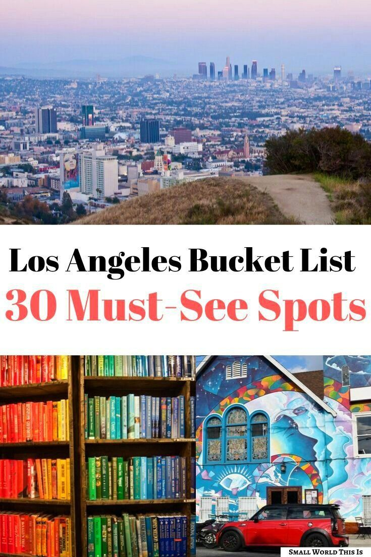 Los Angeles Bucket List 30 Top Things To Do In 2020 Los Angeles Travel Guide Los Angeles Bucket List Los Angeles Travel