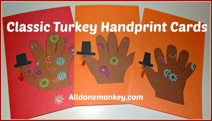 Classic Turkey Handprint Cards - Alldonemonkey.com  { love the pilgrim hat }