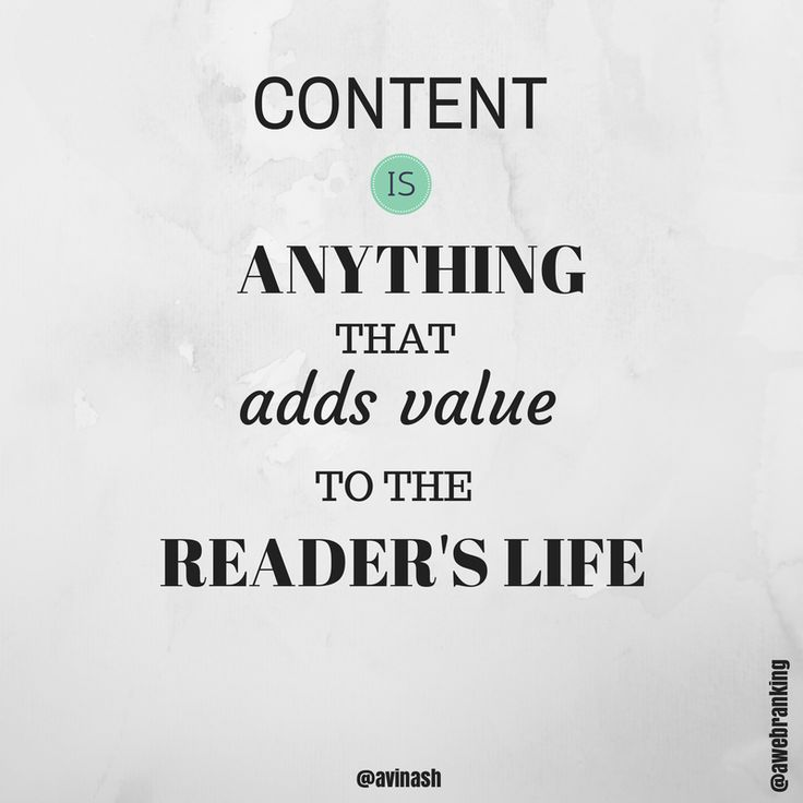 #quote - #content is anything that adds value to the reader's life