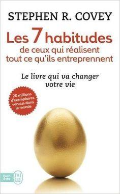 Amazon.fr - Les 7 habitudes de ceux qui réalisent tout ce qu'ils entreprennent - Stephen Covey - Livres