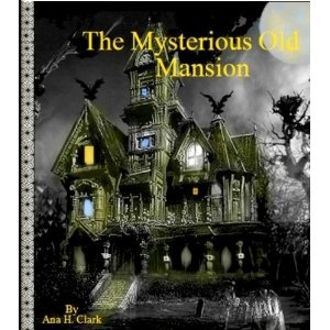 The Mysterious Old Mansion (Kindle Edition). Spooky.