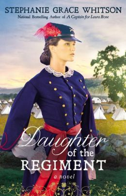 Daughter of the Regiment by Stephanie Grace Whitson