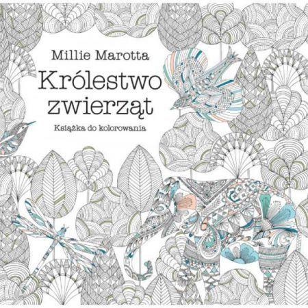 Królestwo zwierząt - Millie Marotta