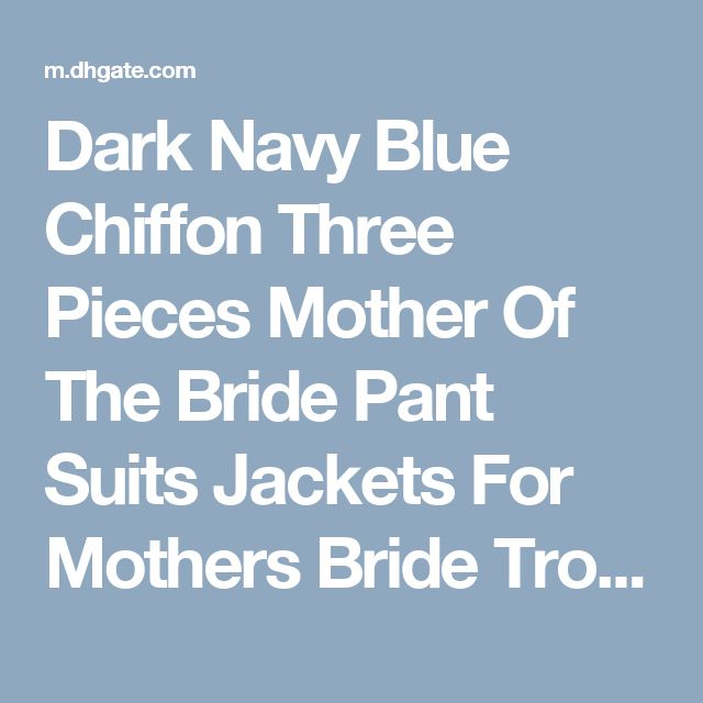 Dark Navy Blue Chiffon Three Pieces Mother Of The Bride Pant Suits Jackets For Mothers Bride Trousers 3/4 Long Sleeve Formal Groom 2015 Joan Rivers Suit Mathar Son From Nameilishawedding, $85.43| Dhgate.Com