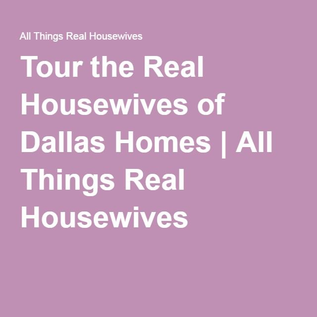 Tour the Real Housewives of Dallas Homes | All Things Real Housewives