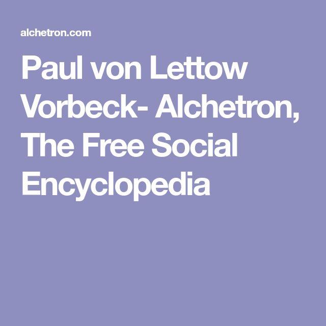 Paul von Lettow Vorbeck- Alchetron, The Free Social Encyclopedia