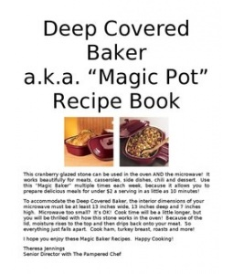 Deep Covered Baker - for everyone out there who has this - many many recipes for the microwave and oven