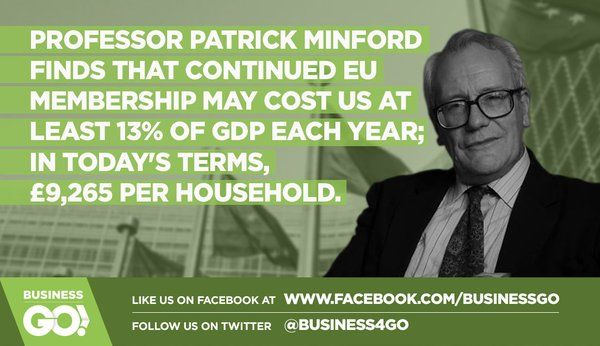 Business GO ‏@Business4Go  Apr 14 Professor Patrick Minford is clear that remaining in the EU is the riskier option for the UK economy. #GO